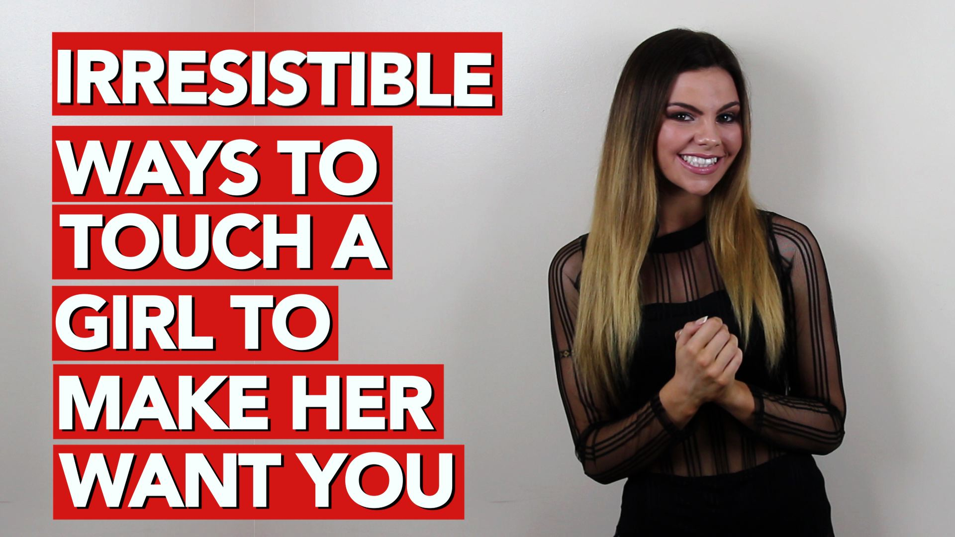 tricks to make a girl want you