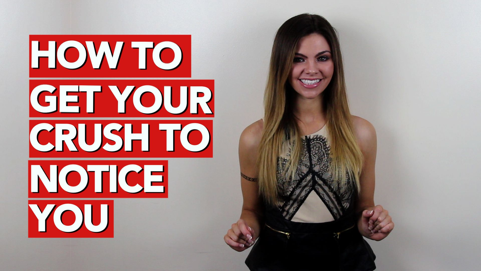 How to get your crush to notice you